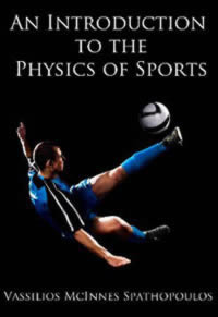 """An Introduction to the Physics of Sports"" by Dr Vassilios M Spathopoulos"